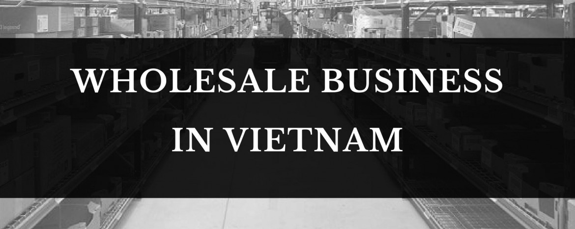 Setting up a foreign-invested company for whole sale and export products in Vietnam